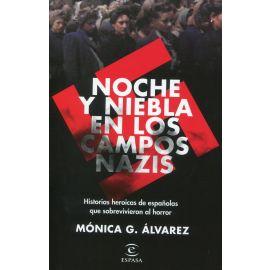 Noche y niebla en los campos nazis. Historias heroicas de españolas que sobrevivieron al horror