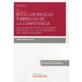 Pools de riesgos y derecho de la competencia. Evaluación antitrust de los pools de riesgos a la luz del fenómeno de la red empresarial