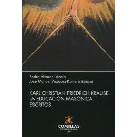 Karl Christian Friedrich Krause. La educación masónica. Escritos