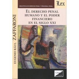El derecho penal humano y el poder financiero en el siglo XXI.