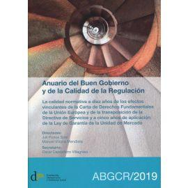 Anuario del buen gobierno y de la calidad de la regulación. La calidad normativa a diez años de los efectos vinculantes de la Carta de Derechos Fundamentales Unión Europea y transposición Directiva Servicios y a cinco años aplicación Ley de Garantía Unida