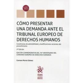 Cómo presentar una `demanda ante el Tribunal Europeo de Derechos Humanos. Condiciones de admisibilidad y modificaciones recientes del procedimeinto