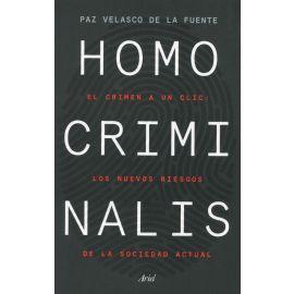 Homo criminalis. El crimen a un clic: los nuevos riesgos de la sociedad actual