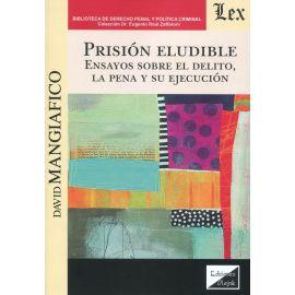 Prisión eludible. Ensayos sobre el delito, la pena y su ejecución