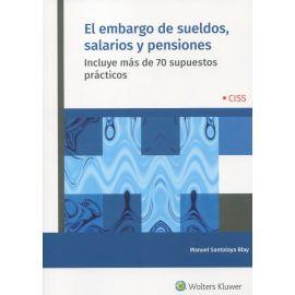 El embargo de sueldos, salarios y pensiones. Incluye más de 70 supuestos prácticos