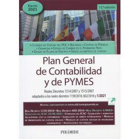 Plan General de Contabilidad y de PYMES. Reales Decretos 1514/2007 y 1515/2007 adaptados a los reales decretos 1159/2010, 602/2016 y 1/2021