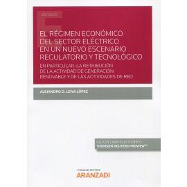 El régimen económico del sector eléctrico en un nuevo escenario regulatorio y tecnológico