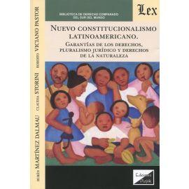 Nuevo constitucionalismo latinoamericano. Garantías de los derechos, pluralismo jurídico y derechos de la naturaleza