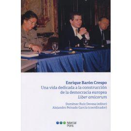 Enrique Barón Crespo. Una vida dedicada a la construcción de la democracia europea. Liber Amicorum