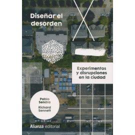 Diseñar el desorden. Experimentos y disrupciones en la ciudad