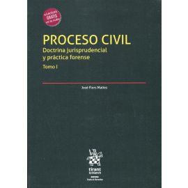 Proceso civil. Doctrina jurisprudencial y práctica forense. 2 tomos