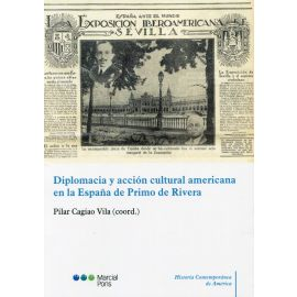 Diplomacia y acción cultural americana en la España de Primo de Rivera