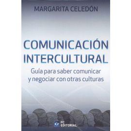 Comunicación intercultural. Guía para saber comunicar y negociar con otras culturas
