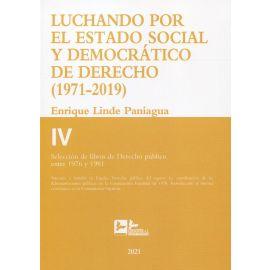 Luchando por el estado social y democrático de derecho T.IV (1971-2019) Selección de libros de derecho público entre 1976 y 1981