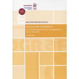 Regulación económica. La actividad administrativa de regulación de los mercados.