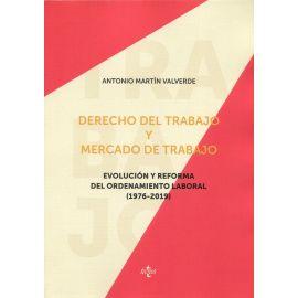 Derecho del trabajo y mercado de trabajo. Evolución y reforma del ordenamiento laboral (1976-2019)