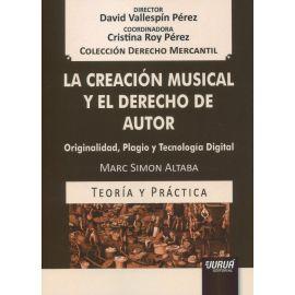 La creación musical y el derecho de autor. Originalidad, plagio y tecnología digital