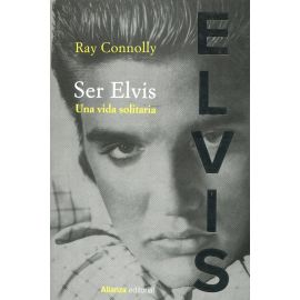 Ser Elvis. Una vida solitaria