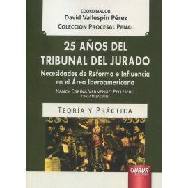 25 años del Tribunal del Jurado. Necesidades de reforma e influencia en el area iberoamericana