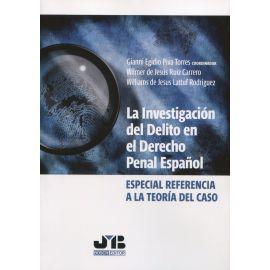 La investigación del delito en el Derecho penal español. Especial referencia a la teoría del caso