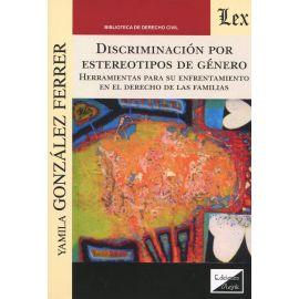 Discriminación por estereotipos de género. Herramientas para su enfrentamiento en el Derecho de las familias