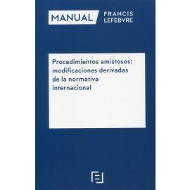 Procedimientos amistosos: modificaciones derivadas de la normativa internacional