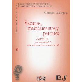 Vacunas, medicamentos y patentes. COVID-19 y la necesidad de una organización internacional