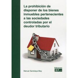 Prohibición de disponer de los bienes inmuebles pertenecientes a las sociedades controladas por el deudor tributario