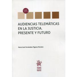 Audiencias telemáticas en la Justicia. Presente y futuro