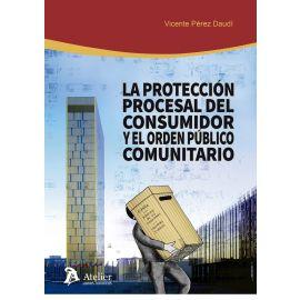 Protección Procesal del Consumidor y el Orden Público Comunitario