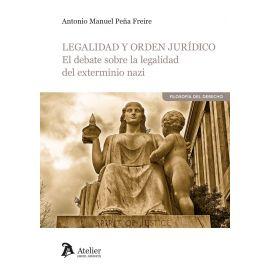 Legalidad y Orden Jurídico. El Debate sobre la Legalidad del Exterminio Nazi