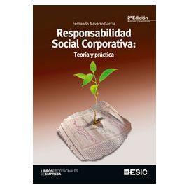 Responsabilidad Social Corporativa: Teoría y Práctica