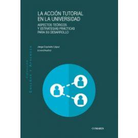 Acción Tutorial en la Universidad. Aspectos Teorícos y estrategias prácticas para su desarrollo