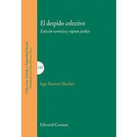 Despido Colectivo Evolución Normativa y Régimen Jurídico