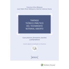 Tratado Teórico Práctico del Testamento Notarial Abierto. Casos Prácticos, Formularios, Doctrina y Jurisprudencia