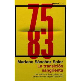 Transición sangrienta. Una historia violenta del proceso democrático en España (1975-1983)