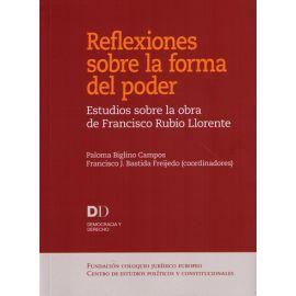 Reflexiones Sobre la Forma del Poder. Estudios Sobre la Obra de Francisco Rubio Llorente