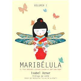 Maribélula. El Libro Dedicado a Quienes Sienten el Amor en su Hogar