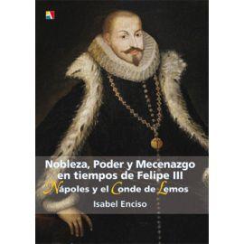 Nobleza, poder y mecenazgo en tiempos de Felipe III Nápoles y el Conde de Lemos