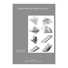 Axonometría Ortogonal y Oblicua
