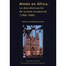 Misión en Africa La Descolonización de Guinea Ecuatorial (1968-1969)