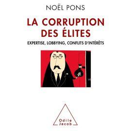 Corruption des Elites,La. Expertise, Lobbying, Conflitc d'Interes
