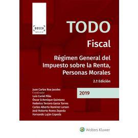 Todo fiscal. Régimen general del impuesto sobre la renta, personas morales 2019