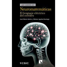 Neuromatemáticas. El Lenguaje Eléctrico del Cerebro