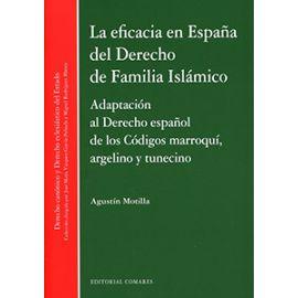 Eficacia en España del Derecho de Familia Islámico. Adaptación al Derecho Español de los Códigos Marroquí, Argelino y Tunecino