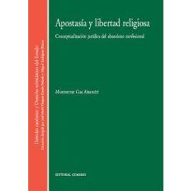 Apostasía y Libertad Religiosa Conceptualización Jurídica del Abandono Confesional