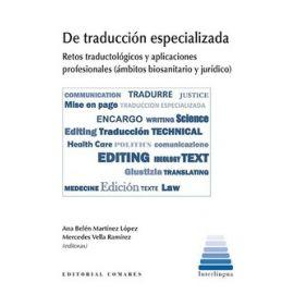 De traducción especializada. Retos traductológicos y aplicaciones profesionales (Ámbitos Biosanitario y Jurídico)