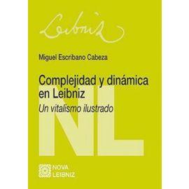 Complejidad y Dinámica en Leibniz Un Vitalismo Ilustrado