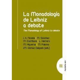 Monadología de Leibniz a Debate The Monadology of Leibniz to Debate