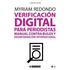 Verificación digital para periodistas Manual contra bulos y desinformación internacional